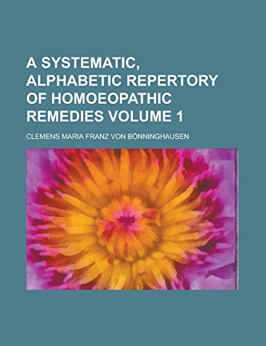 9781236857941: A Systematic, Alphabetic Repertory of Homoeopathic Remedies Volume 1