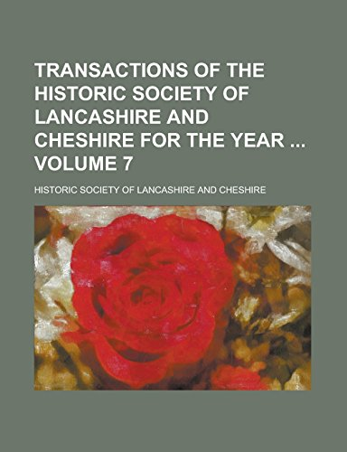 9781236866752: Transactions of the Historic Society of Lancashire and Cheshire for the Year Volume 7