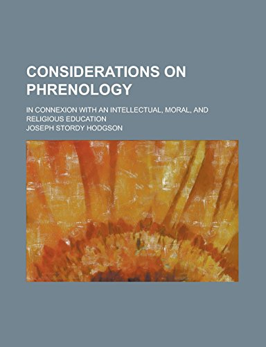 9781236873958: Considerations on phrenology; in connexion with an intellectual, moral, and religious education