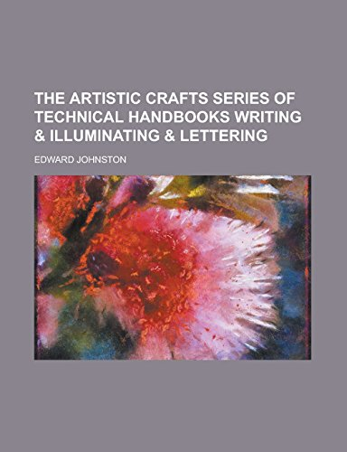 9781236878809: The Artistic Crafts Series of Technical Handbooks Writing & Illuminating & Lettering