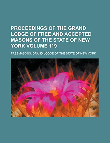 9781236882554: Proceedings of the Grand Lodge of Free and Accepted Masons of the State of New York Volume 119