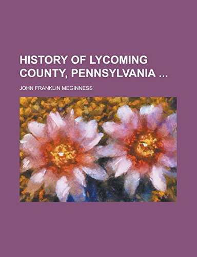 9781236885265: History of Lycoming County, Pennsylvania