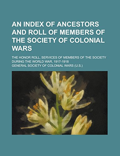 An Index of Ancestors and Roll of: General Society of