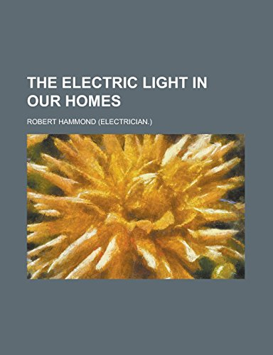 9781236891730: The electric light in our homes