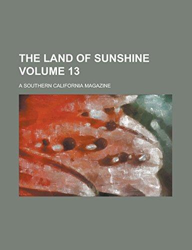 9781236893116: The Land of Sunshine; A Southern California Magazine Volume 13