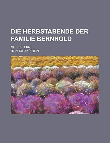 9781236900562: Die Herbstabende Der Familie Bernhold; Mit Kupfern