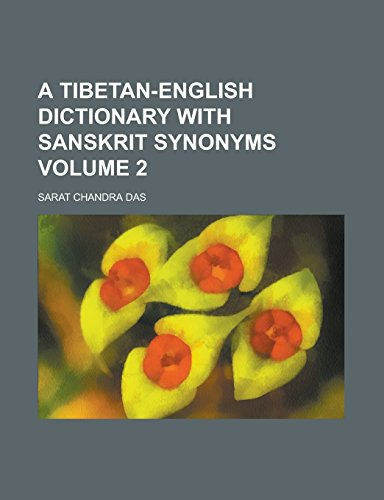 9781236903709: A Tibetan-English dictionary with Sanskrit synonyms Volume 2