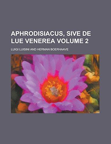 9781236906755: Aphrodisiacus, Sive de Lue Venerea Volume 2