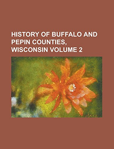 History of Buffalo and Pepin Counties, Wisconsin: Anonymous