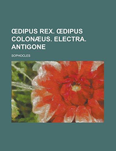 9781236911988: Œdipus rex. Œdipus Colonæus. Electra. Antigone