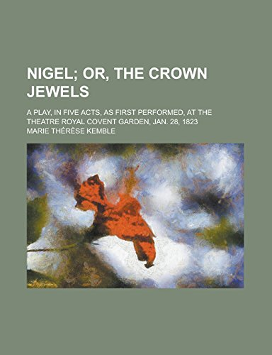 Nigel; A Play, in Five Acts, as: Marie Therese Kemble