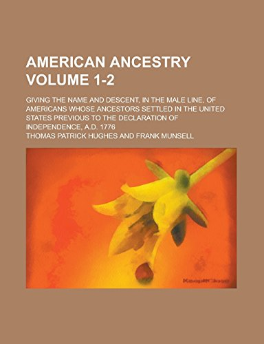 American ancestry; giving the name and descent, in the male line, of Americans whose ancestors settl