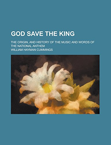 9781236932907: God Save the King; The Origin, and History of the Music and Words of the National Anthem