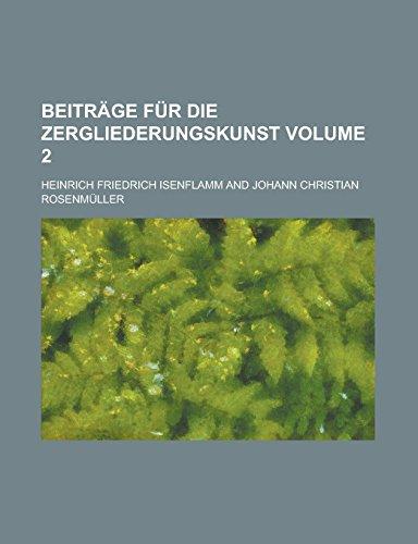 9781236933430: Beitrage Fur Die Zergliederungskunst Volume 2