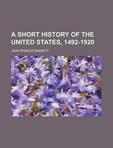 9781236937926: A short history of the United States, 1492-1920