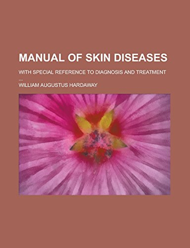 9781236939494: Manual of Skin Diseases; With Special Reference to Diagnosis and Treatment ...