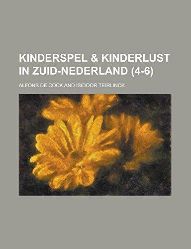 9781236954923: Kinderspel & kinderlust in Zuid-Nederland (4-6 ) (Dutch Edition)