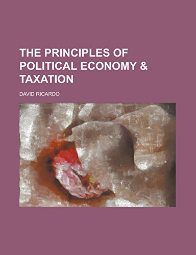 9781236956965: The Principles of Political Economy & Taxation