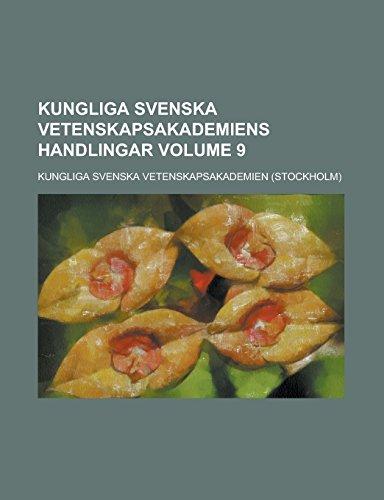9781236959324: Kungliga Svenska Vetenskapsakademiens handlingar Volume 9