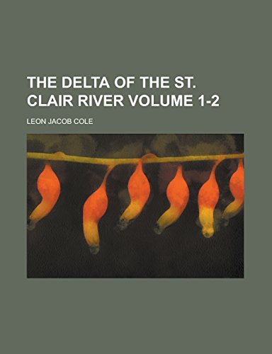 9781236965066: The delta of the St. Clair River Volume 1-2