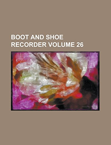 9781236968029: Boot and Shoe Recorder Volume 26