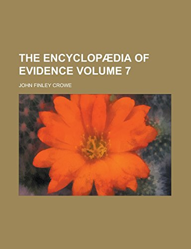 The Encyclopaedia of Evidence Volume 7 (Paperback): John Finley Crowe