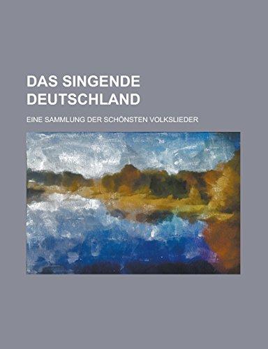 9781236975782: Das Singende Deutschland; Eine Sammlung Der Schonsten Volkslieder