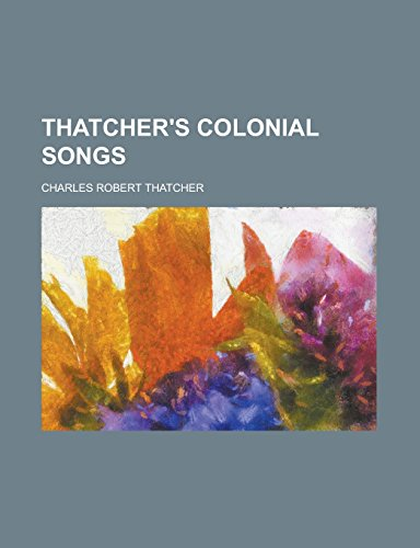 9781236976239: Thatcher's Colonial Songs