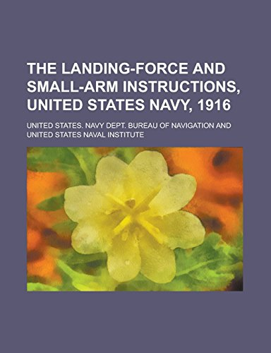 9781236977397: The landing-force and small-arm instructions, United States navy, 1916