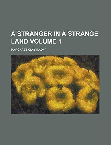A Stranger in a Strange Land Volume 1: Clay, Margaret