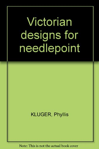 Victorian designs for needlepoint: KLUGER, Phyllis