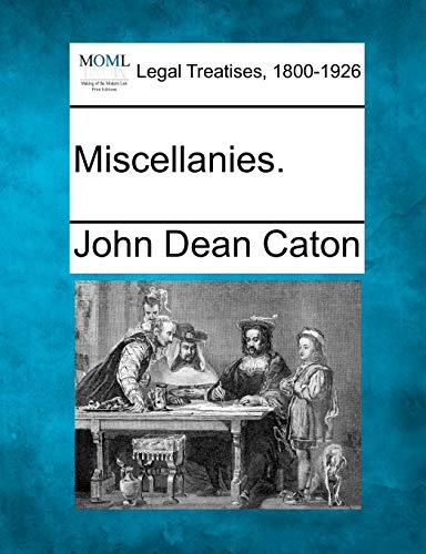 Miscellanies.: John Dean Caton
