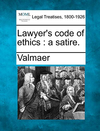 9781240006694: Lawyer's code of ethics: a satire.