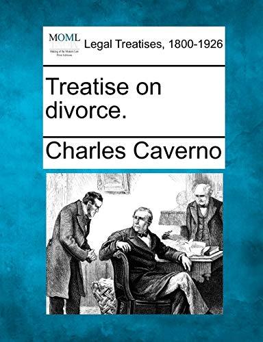 Treatise on divorce.: Charles Caverno