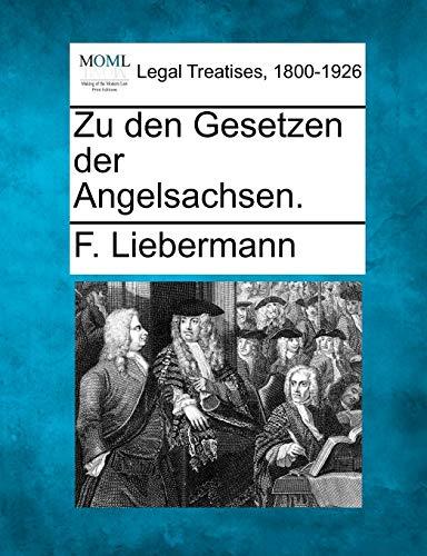 9781240013081: Zu den Gesetzen der Angelsachsen. (German Edition)