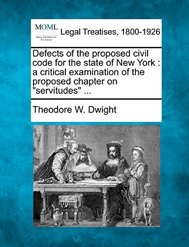 Defects of the Proposed Civil Code for the State of New York: A Critical Examination of the ...