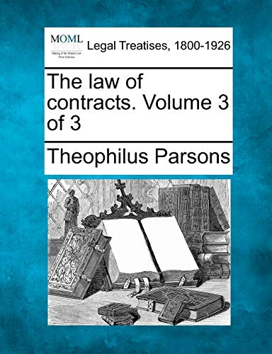 9781240020553: The law of contracts. Volume 3 of 3