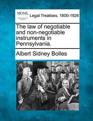 9781240021383: The law of negotiable and non-negotiable instruments in Pennsylvania.