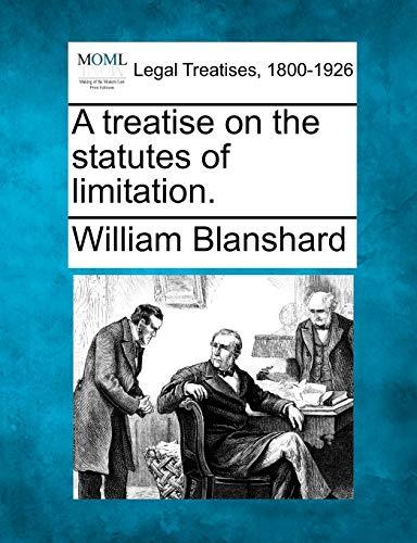 A treatise on the statutes of limitation.: William Blanshard