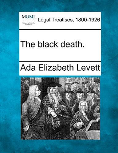 The black death.: Ada Elizabeth Levett
