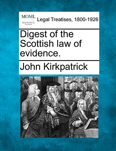 9781240029440: Digest of the Scottish law of evidence.