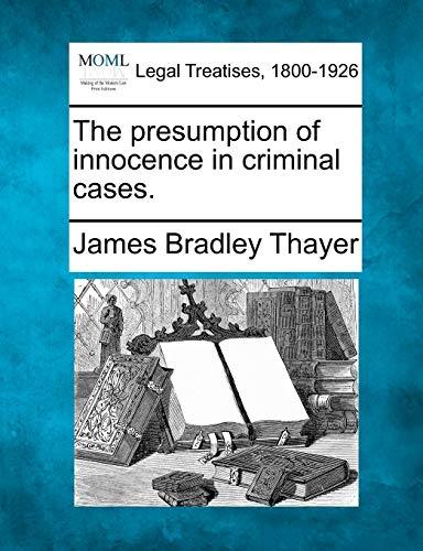 9781240032693: The presumption of innocence in criminal cases.