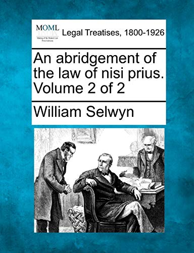 An abridgement of the law of nisi prius. Volume 2 of 2: William Selwyn