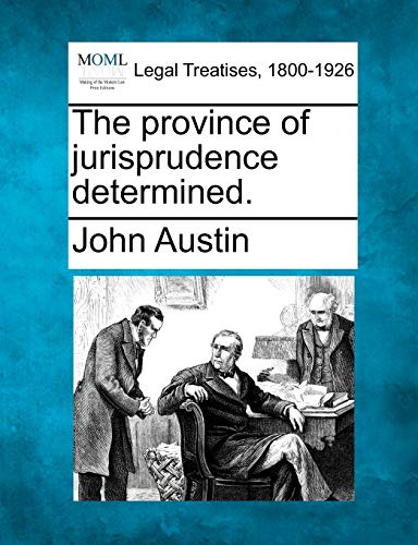 9781240042906: The province of jurisprudence determined.