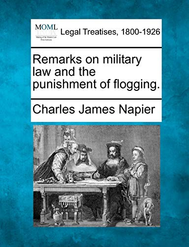 9781240044603: Remarks on military law and the punishment of flogging.