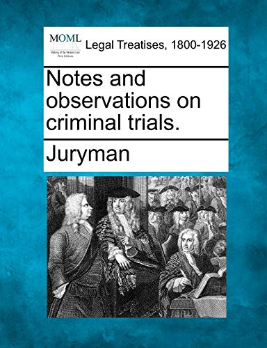 Notes and observations on criminal trials.: Juryman
