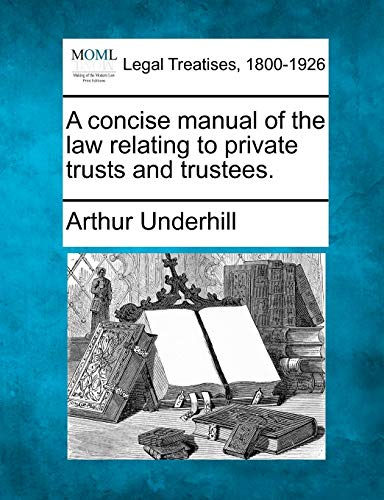 9781240053940: A concise manual of the law relating to private trusts and trustees.
