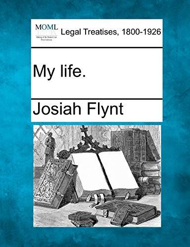 My Life.: Josiah Flynt
