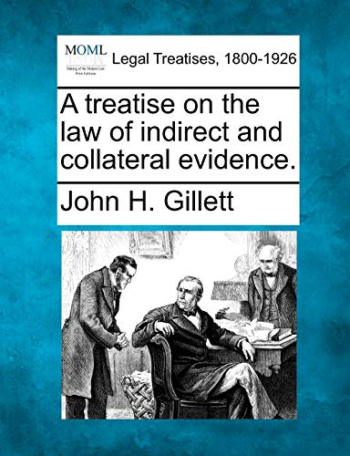 9781240066216: A Treatise on the Law of Indirect and Collateral Evidence.