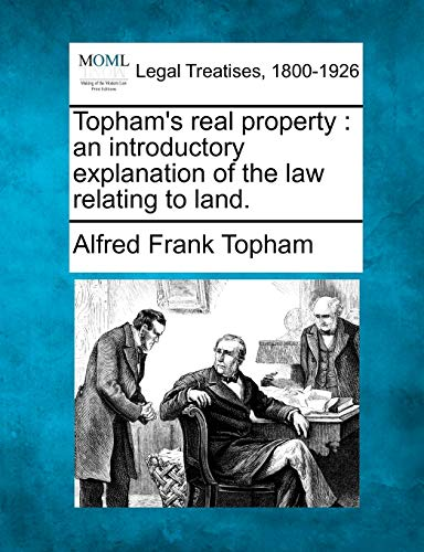 Tophams Real Property: An Introductory Explanation of the Law Relating to Land.: Alfred Frank ...